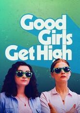 Search netflix Good Girls Get High